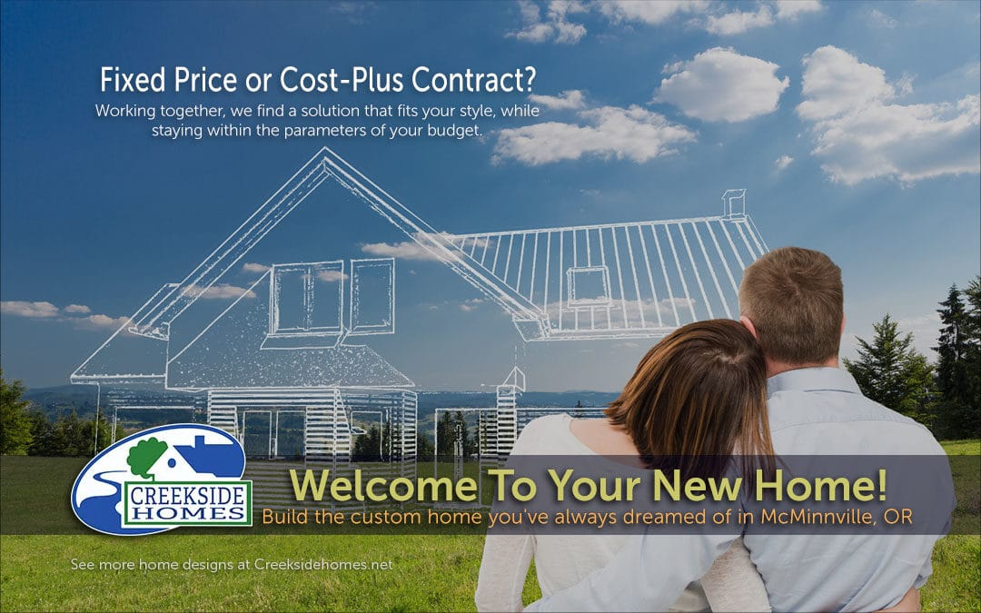 Building a New Home, Fixed Price or Cost-Plus Contract?